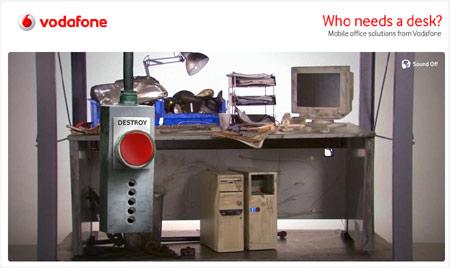 Vodafone Desk Destroyer
